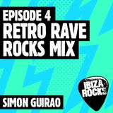 Episode 4: Simon Guirao - Retro Rave Rocks Mix