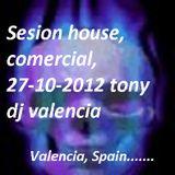 Sesion house, comercial, 27-10-2012 tony dj valencia