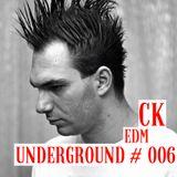 CK - EDM Underground #006