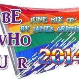 June 2014 Mix CD by DVJ James Griffith - BE WHO U R