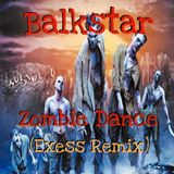 Balkstar - Zombie Dance (Exess Remix)