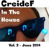 CreideF - In The House - Vol.2 - June 2014