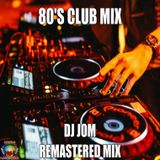 80's Club Mix - Remastered Mix