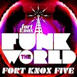"Fort Knox Five presents ""Funk The World 06"""