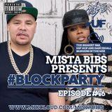 Mista Bibs - #BlockParty Episode 46 (Current R&B & Hip Hop) Follow me on Twitter @MistaBibs