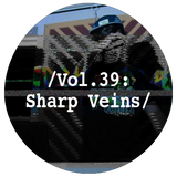 Liminal Sounds Vol.39: Sharp Veins