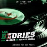 Les DzDries Live S07 Ep04 dans LDN by Dj Abdou et Sofiane Hamma 31.05.17