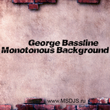 George Bassline - Monotonous Background #6[MB6]