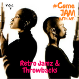 #ComeJamWithMe: RetroJamz & Throwbacks Vol. 4 (Mariah Carey, Zhané, Erick sermon, Eve, Faith Evans)