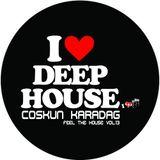 Coskun Karadag - Feel The House Vol.13 (25.01.2014)