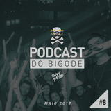 DANNI MARTIN @ Podcast do Bigode #008 (Maio 2017)
