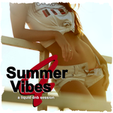 Summer Vibes 4: A Liquid DnB Session