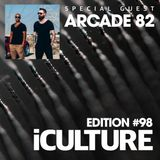 iCulture #98 - Special Guest - Arcade 82