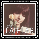 Jazz FM's the Late Lab with Anne Frankenstein 26th January 2020