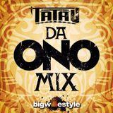 Tatau Presents: Da Ono Mix