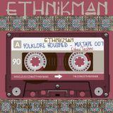 Ethnikman - Folklore Housified Mixtape #007 - Ethno Techno