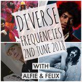 Diverse Frequencies With Alfie & Felix 2nd June 2018