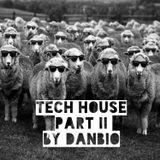Tech House Music Part II by danbio