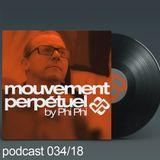 Phi Phi - Podcast Mouvement Perpétuel 034