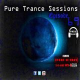Pure Trance Sessions [Episode 69]