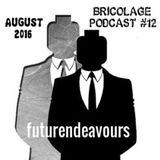 Bricolage Podcast #12 : futurendeavours