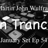 Martin John Wulfran In Trance January 2018 Set Ep 54..