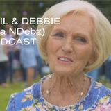 Neil & Debbie (aka NDebz) Podcast #65 'Mary Berry's quivering lip' -  (Just the chat)