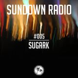 Sundown Radio #005 - SUGARK