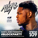 Mista Bibs - #BlockParty Episode 109 (Current R&B & Hip Hop) (Follow me on Insta @MistaBibs)