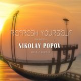 Dj Nikolay Popov - Refresh Yourself Vol. 4 (part 2)