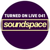 Turned On Live 041: Soundspace