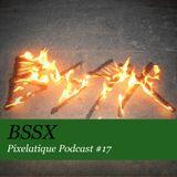 Pixelatique Podcast #17 - BASS.exe
