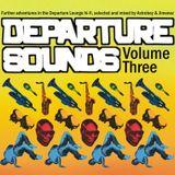 Departure Sounds Vol. 3: Mixed By Astroboy & Jiminez