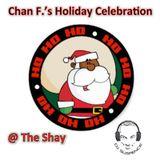 Chan F.'s Holiday Celebration @ The Shay