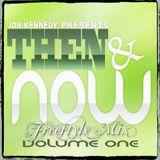 Jon Kennedy Presents - THEN & NOW volume one