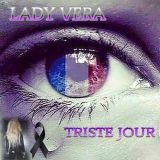 Lady Vera, Triste Jour
