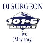 DJ Surgeon - Live on Whistler FM (May 2015)
