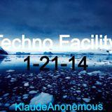 Techno Facility with KlaudeAnonemous 1-21-14 Show #006