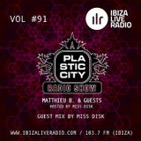 Plastic City Radio Show Vol. #91 by Miss Disk