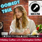 Midday Coffee E20 - Comedy Talk with Christopher Drifter, Matt Murtha, and Bart Kumar