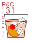 p&c podcast: no. 31
