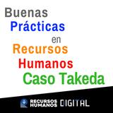 Buenas Prácticas en  Recursos Humanos:  Caso Takeda