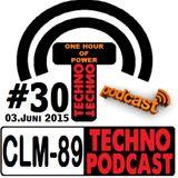 CLM-89 Techno PODCAST #30 (03.Juni 2015)