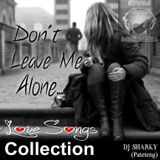 Don't Leave Me Alone...LoveSongs Collection