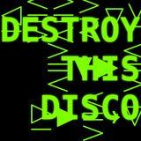 Destroy This Disco