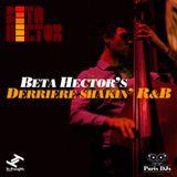 BETA HECTOR'S DERRIERE SHAKIN' BLUES & RHYTHM MIX FOR PARIS DJS 2012