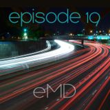 eMD Radio Episode 19