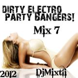Dirty Electro Party Bangers! [Mix 7]