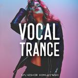 Vocal Trance FEBRUARY '19
