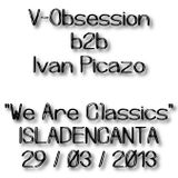"V-Obsession b2b Ivan Picazo ""We Are Classics"" @ Isladencanta (BCN, 29/03/2013)"